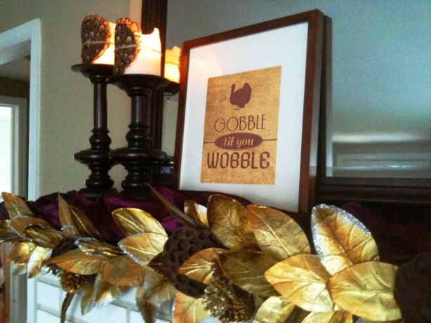 Gooble til you Wobble Thanksgiving free sign